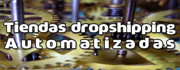 Tiendas dropshipping automatizadas para ahorrar tiempo
