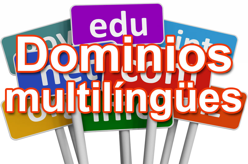 Dominios multilíngües para tus webs o tiendas en España