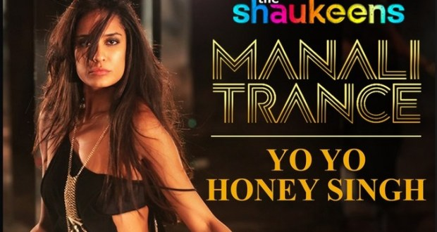 Manali Trance Song |The Shaukeens Movie | Lyrics |Images | wallpaper | posters |yo yo honey singh song | Akshay Kumar song