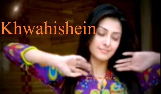 Khwahishein serial on Zindagi | Khwahishein Pakistani serial on Zindagi | Star Cast | Story | Timings | pics | images | wallpapers | posters