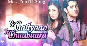 Mera Ye Dil Song | Mera Ye Dil Song Lyrics | Ye Galiyan Ye Chaubara serial song | Lyrics