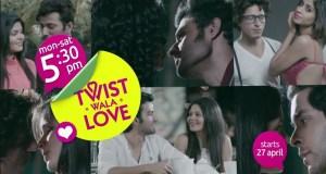 Twist wala Love Wiki   Twist Wala Love Timings and start date