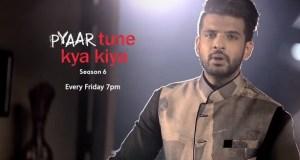 """""""Pyar Tune Kya Kiya Season 6"""" Wiki   Cast   Host   Karan Kundra   Timing"""