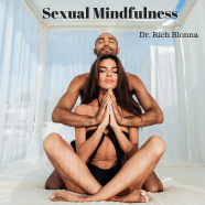 Get Unstuck with Sexual Mindfulness