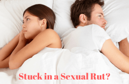 How You Get Stuck in a Sexual Rut