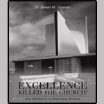 Excellence Killed The Church