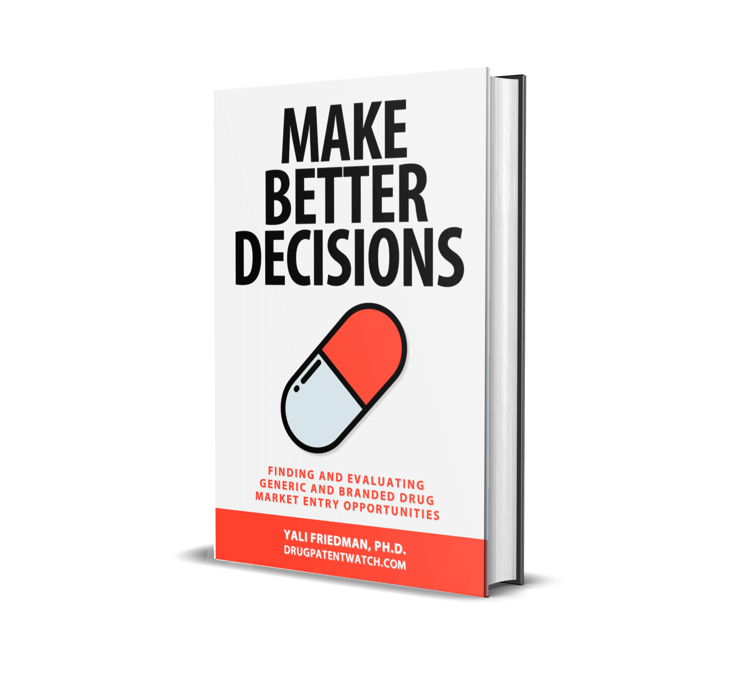 Make Better Decisions: Finding and Evaluating Generic and Branded Drug Market Entry Opportunities
