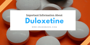 Important Information About Duloxetine