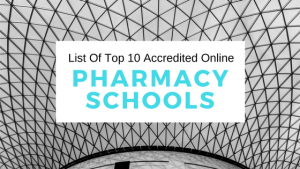 List Of Top 10 Accredited Pharmacy Schools Online 2017