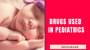 Drugs Used in Pediatrics