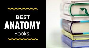 10 Best Anatomy Books (Buyers Helpful Guide)