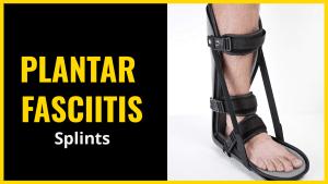 10 Best Plantar Fasciitis Night Splints (Buyers Helpful Guide)