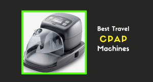 6 Best Travel CPAP machines And A Helpful Buyer Guide