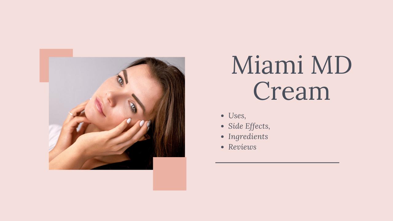 Miami MD Cream Review