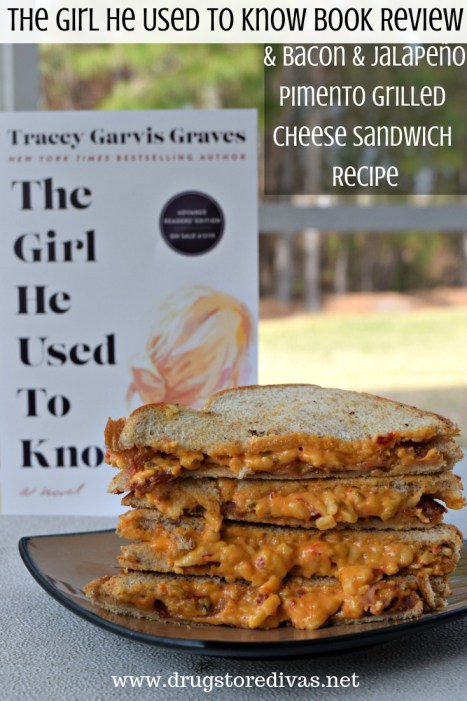 Looking for a new book and a sandwich to snack on while you read it? Try The Girl He Used To Know and this Bacon & Jalapeno Pimento Grilled Cheese. Plus, sheck out this The Girl He Used To Know book review on www.drugstoredivas.net.