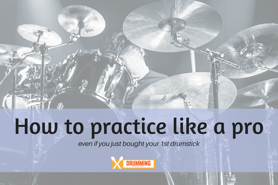 How to practice drums like a pro