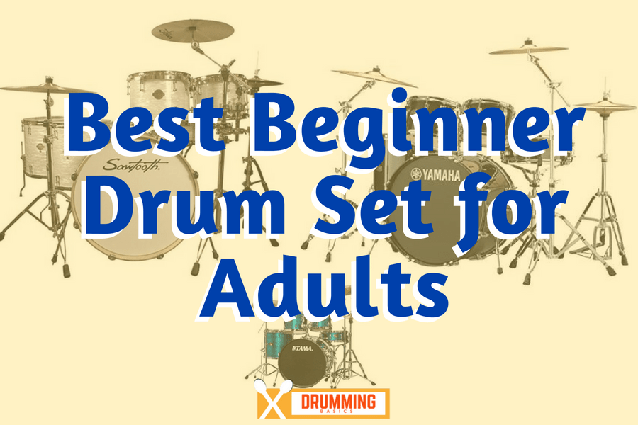 Best Beginner Drum Set for Adults