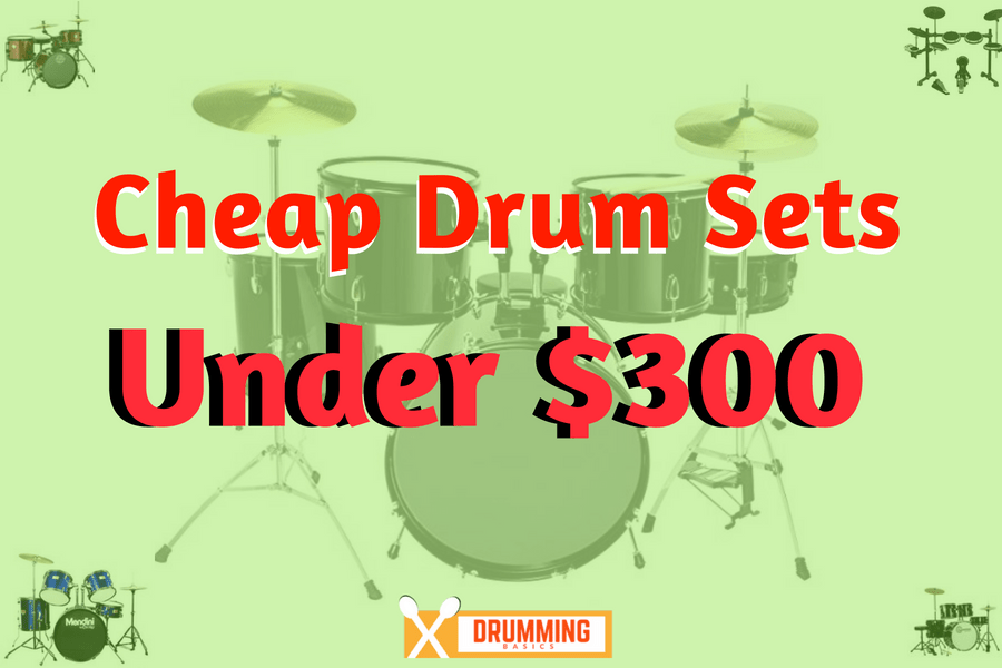 Cheap Drum Sets Under $300