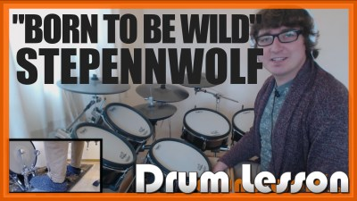 """Born To Be Wild"" - (Stepenwolf) Full-Song Video Drum Lesson Notation Chart Transcription Sheet Music Drum Lesson"