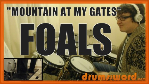"""Mountain At My Gates"" - (Foals) Full-Song Video Drum Lesson Notation Chart Transcription Sheet Music Drum Lesson"
