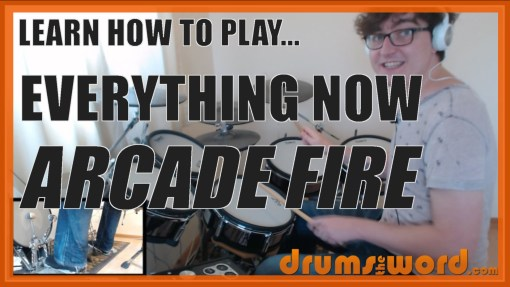 """Everything Now"" - (Arcade Fire) Full-Song Video Drum Lesson Notation Chart Transcription Sheet Music Drum Lesson"