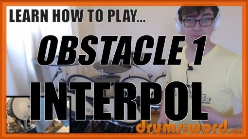 """Obstacle 1"" - (Interpol) Full-Song Video Drum Lesson Notation Chart Transcription Sheet Music Drum Lesson"