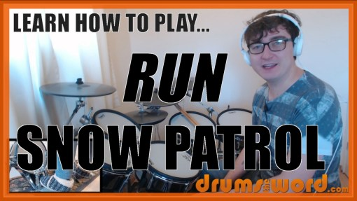 """Run"" - (Snow Patrol) Full-Song Video Drum Lesson Notation Chart Transcription Sheet Music Drum Lesson"
