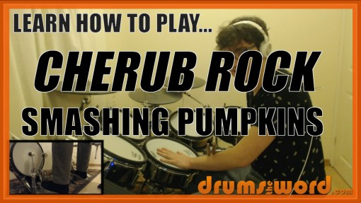 """Cherub Rock"" - (Smashing Pumpkins) Full-Song Video Drum Lesson Notation Chart Transcription Sheet Music Drum Lesson"