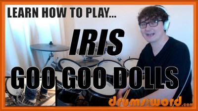 """Iris"" - (Goo Goo Dolls) Full-Song Video Drum Lesson Notation Chart Transcription Sheet Music Drum Lesson"