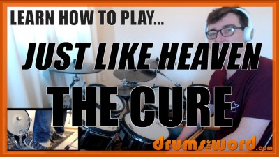 """Just Like Heaven"" - (The Cure) Full-Song Video Drum Lesson Notation Chart Transcription Sheet Music Drum Lesson"