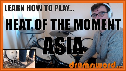 """Heat Of The Moment"" - (Asia) Full-Song Video Drum Lesson Notation Chart Transcription Sheet Music Drum Lesson"