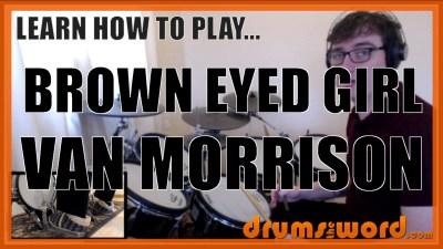 """""""Brown Eyed Girl"""" - (Van Morrison) Full-Song Video Drum Lesson Notation Chart Transcription Sheet Music Drum Lesson"""