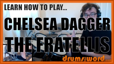 """Chelsea Dagger"" - (The Fratellis) Full-Song Video Drum Lesson Notation Chart Transcription Sheet Music Drum Lesson"