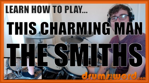 """This Charming Man"" - (The Smiths) Full-Song Video Drum Lesson Notation Chart Transcription Sheet Music Drum Lesson"