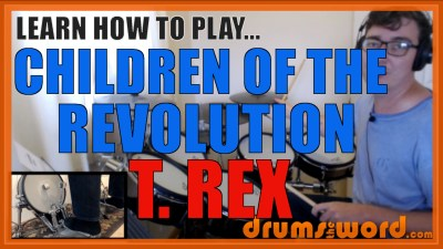 """Children Of The Revolution"" - (T.Rex) Full-Song Video Drum Lesson Notation Chart Transcription Sheet Music Drum Lesson"