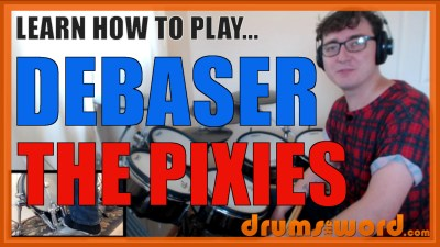 """Debaser"" - (The Pixies) Full-Song Video Drum Lesson Notation Chart Transcription Sheet Music Drum Lesson"