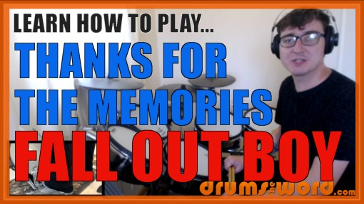 """Thanks For The Memories"" - (Fall Out Boy) Full-Song Video Drum Lesson Notation Chart Transcription Sheet Music Drum Lesson"