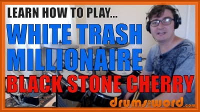 """White Trash Millionaire"" - (Black Stone Cherry) Full-Song Video Drum Lesson Notation Chart Transcription Sheet Music Drum Lesson"