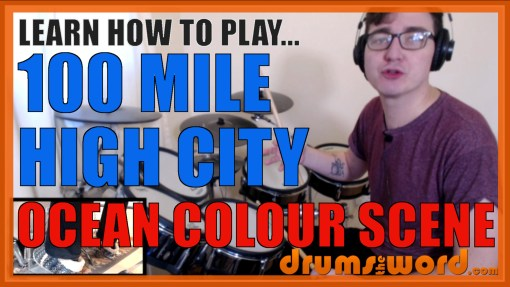 """100 Mile High City"" - (Ocean Colour Scene) Full-Song Video Drum Lesson Notation Chart Transcription Sheet Music Drum Lesson"