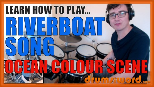 """The Riverboat Song"" - (Ocean Colour Scene) Full-Song Video Drum Lesson Notation Chart Transcription Sheet Music Drum Lesson"