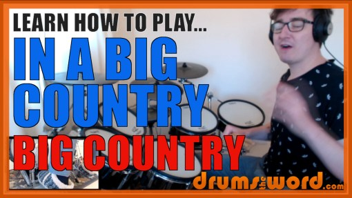 """""""In A Big Country"""" - (Big Country) Full-Song Video Drum Lesson Notation Chart Transcription Sheet Music Drum Lesson"""