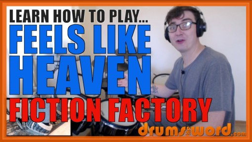 """Feels Like Heaven"" - (Fiction Factory) Full-Song Video Drum Lesson Notation Chart Transcription Sheet Music Drum Lesson"