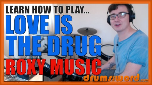"""""""Love Is The Drug"""" - (Roxy Music) Full-Song Video Drum Lesson Notation Chart Transcription Sheet Music Drum Lesson"""