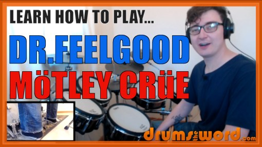 """Dr. Feelgood"" - (Motley Crue) Full-Song Video Drum Lesson Notation Chart Transcription Sheet Music Drum Lesson"