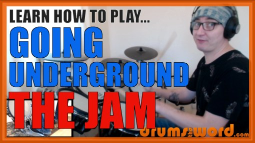 """Going Underground"" - (The Jam) Full-Song Video Drum Lesson Notation Chart Transcription Sheet Music Drum Lesson"