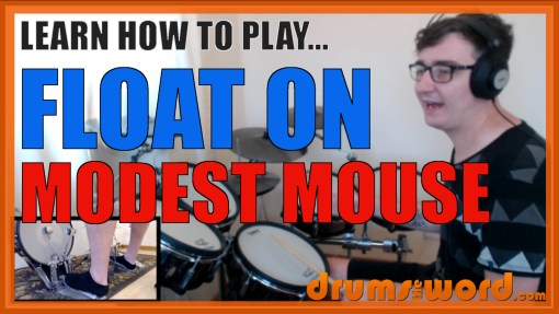 """Float On"" - (Modest Mouse) Full-Song Video Drum Lesson Notation Chart Transcription Sheet Music Drum Lesson"
