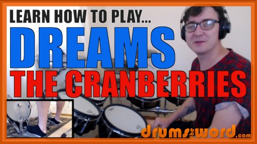 """Dreams"" - (The Cranberries) Full-Song Video Drum Lesson Notation Chart Transcription Sheet Music Drum Lesson"