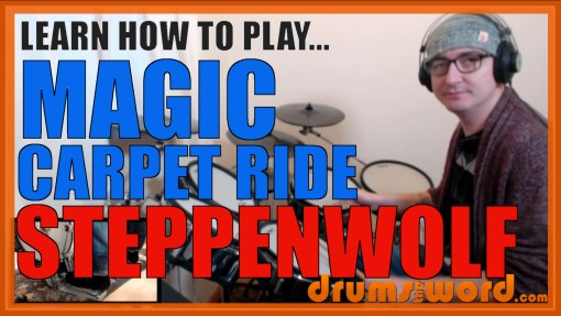 """Magic Carpet Ride"" - (Steppenwolf) Full-Song Video Drum Lesson Notation Chart Transcription Sheet Music Drum Lesson"