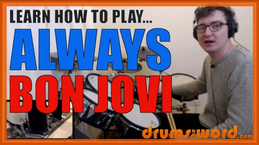 """Always"" - (Bon Jovi) Full-Song Video Drum Lesson Notation Chart Transcription Sheet Music Drum Lesson"