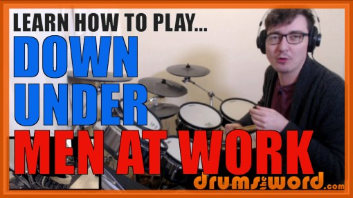 """Down Under"" - (Men At Work) Full-Song Video Drum Lesson Notation Chart Transcription Sheet Music Drum Lesson"